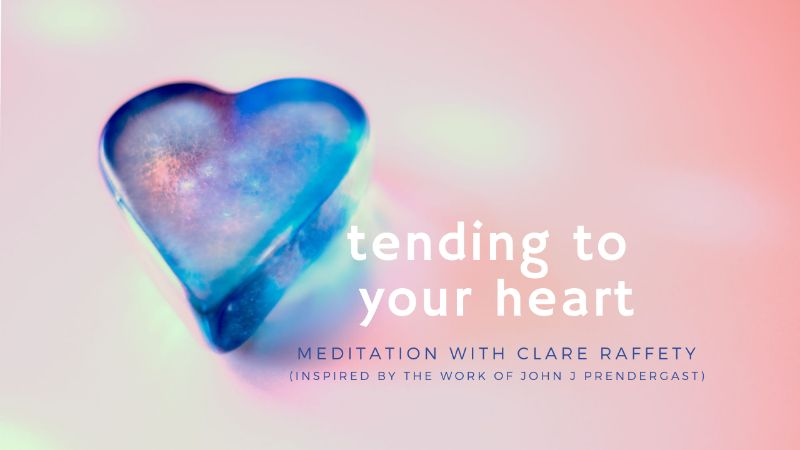 meditation: tending to your heart