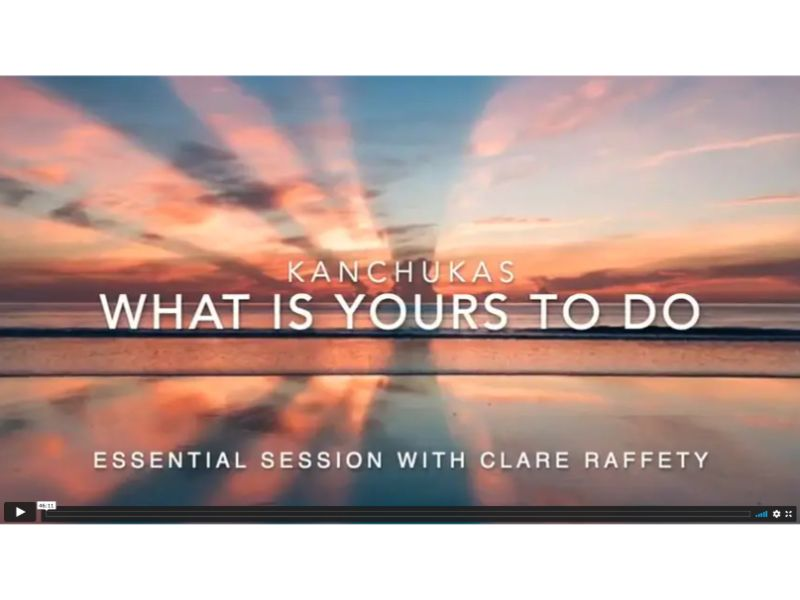 Kanchukas: What is yours to do? Essential session