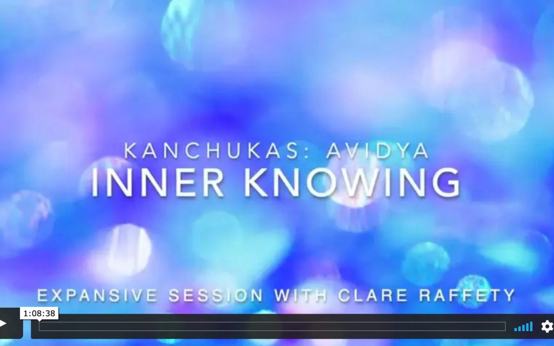 Kanchukas: Inner knowing. Expansive session