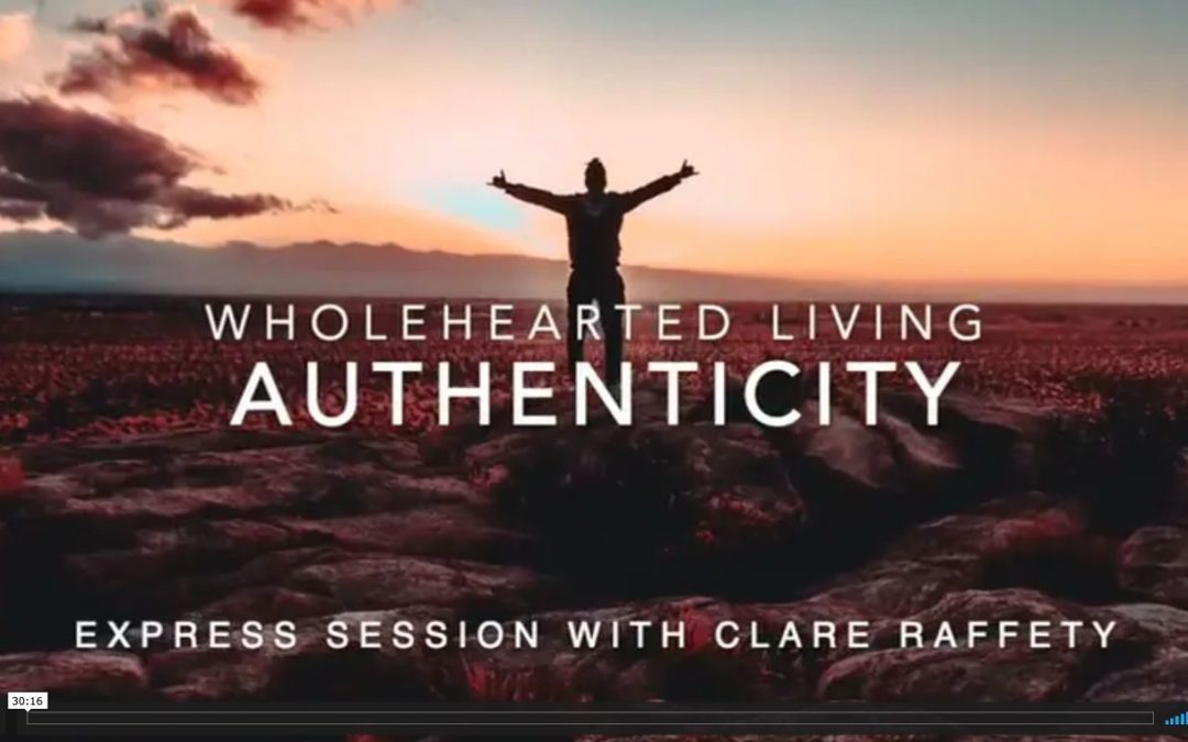 Wholehearted Living. Authenticity. Express session