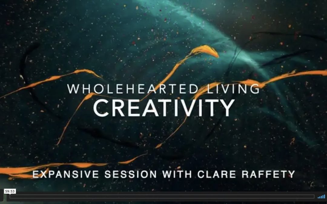 Wholehearted Living. Creativity. Expansive session
