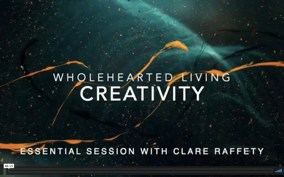 Wholehearted Living. Creativity. Essential session