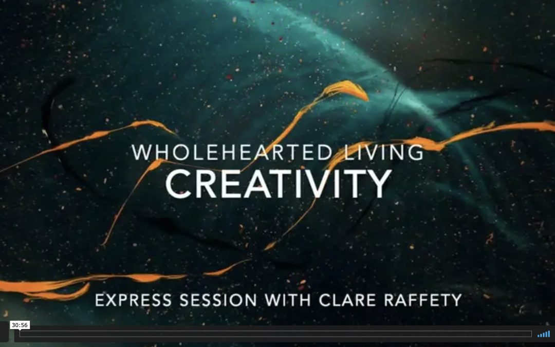 Wholehearted Living. Creativity. Express session