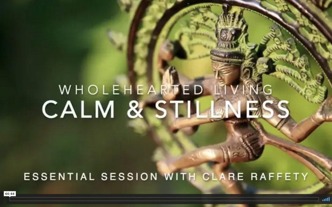 Wholehearted Living. Calm & Stillness. Essential session