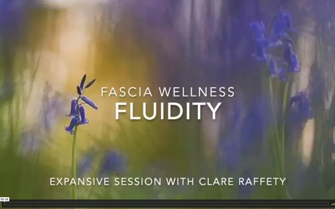 Fascia Wellness: Fluidity. Expansive session