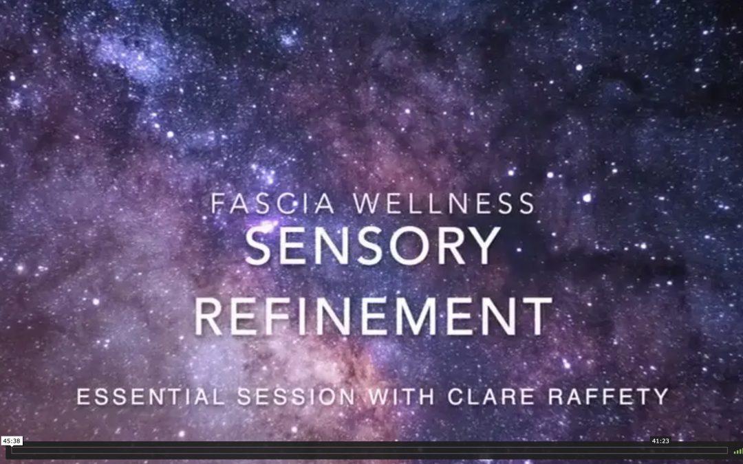 Fascia Wellness: Sensory Refinement. Essential session