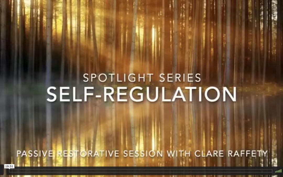 Spotlight Series: self-regulation, passive restorative